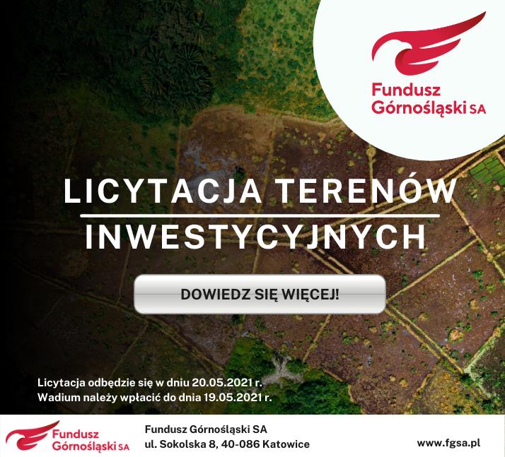 Licytacja terenów inwestycyjnych Funduszu Górnośląskiego S.A.