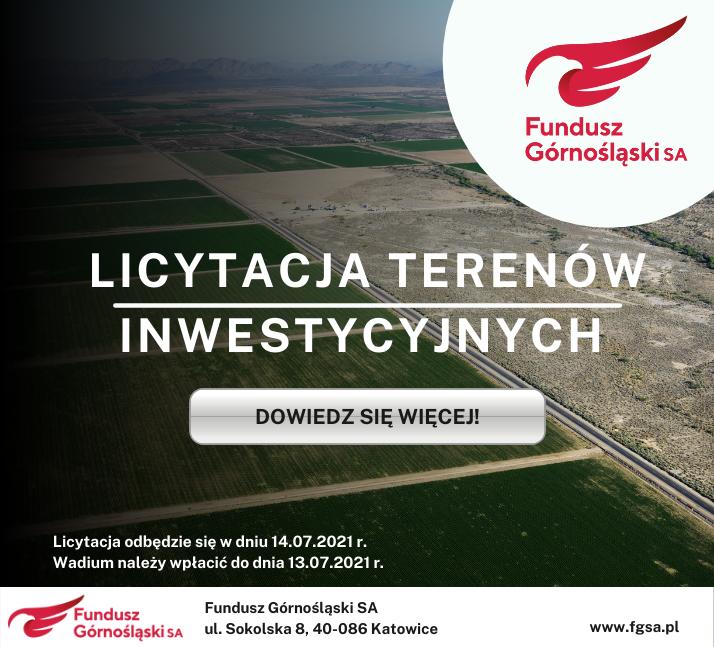 ILicytacja terenów inwestycyjnych Funduszu Górnośląskiego S.A.