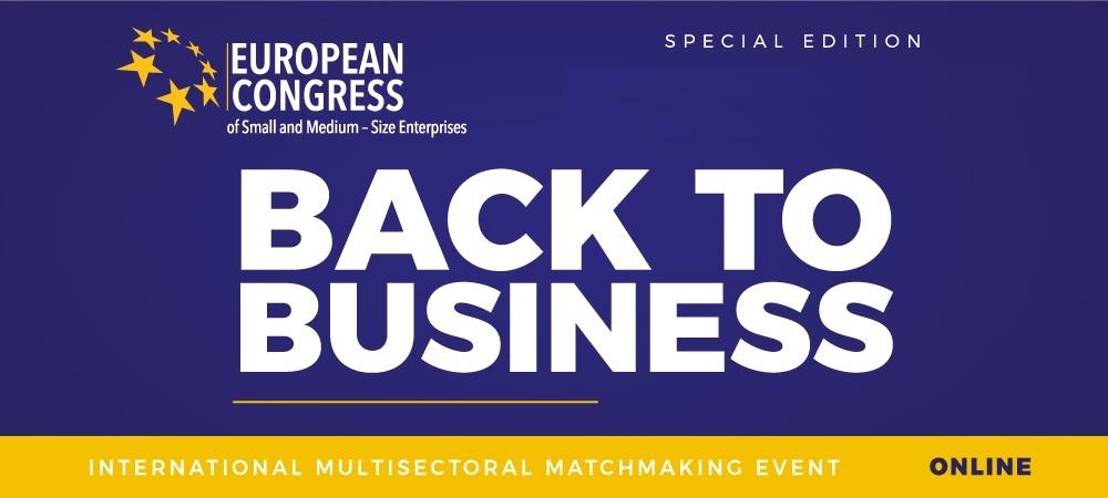 BACK TO BUSINESS - Międzynarodowa Giełda Kooperacyjna ONLINE w ramach Europejskiego Kongresu MŚP 2021